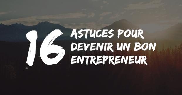 16 astuces essentielles pour devenir un bon entrepreneur