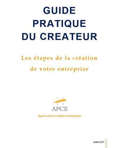 Le guide pratique qui retrace le parcours du créateur, de la naissance de l'idée au démarrage de l'entreprise