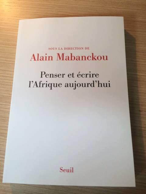 Penser et écrire l'Afrique aujourd'hui par Alain Mabanckou